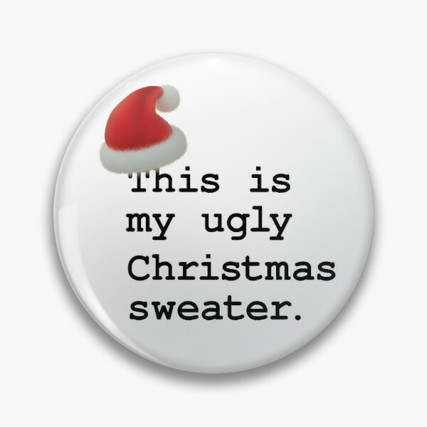 Ugly Christmas Sweater Pins and Buttons | Redbubble