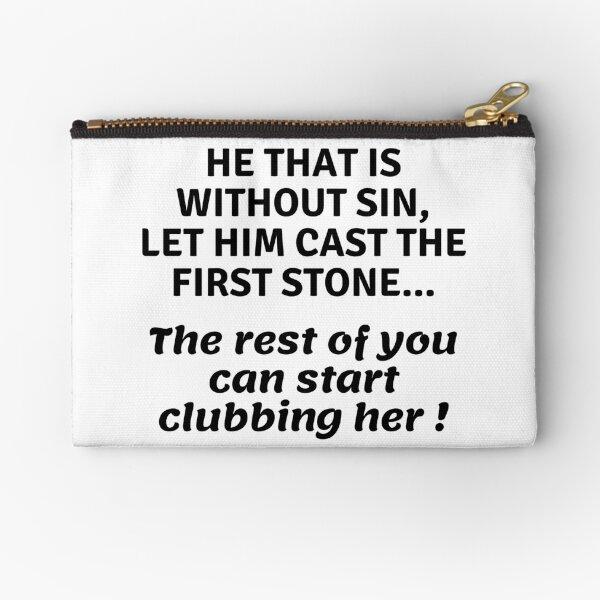 ...can start clubbing her Zipper Pouch