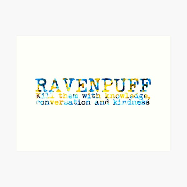 Ravenpuff Quote Art Print