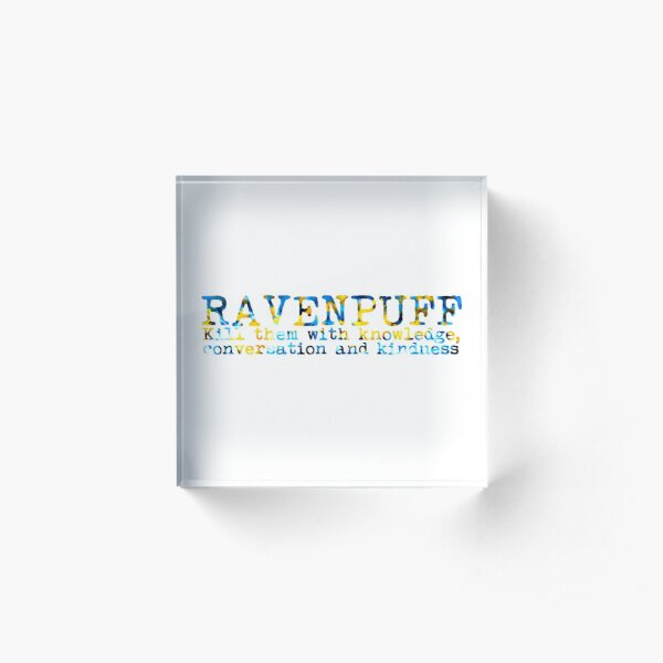 Ravenpuff Quote Acrylic Block