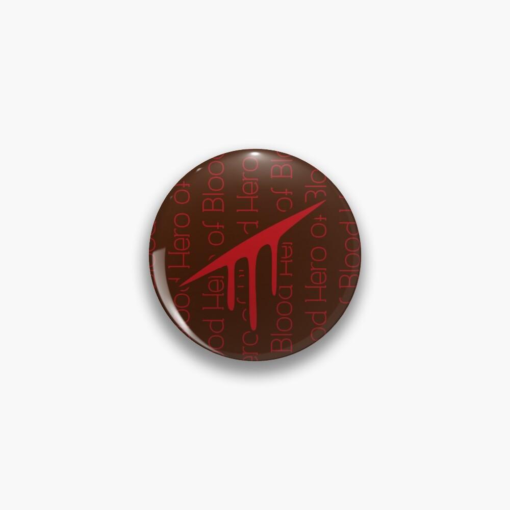 Hero Of Blood Pin
