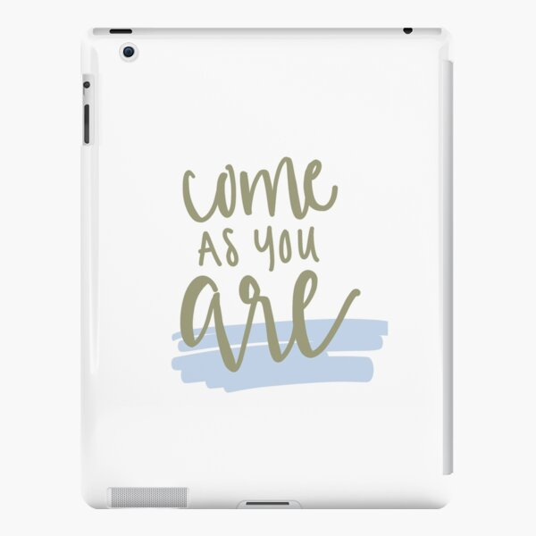 Come as you are iPad Snap Case