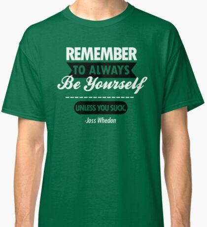 A menos que te chupes Camiseta clásica