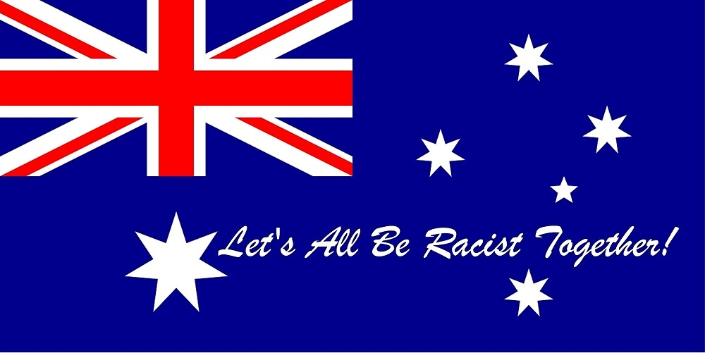 Aussie racist by sixdonuts