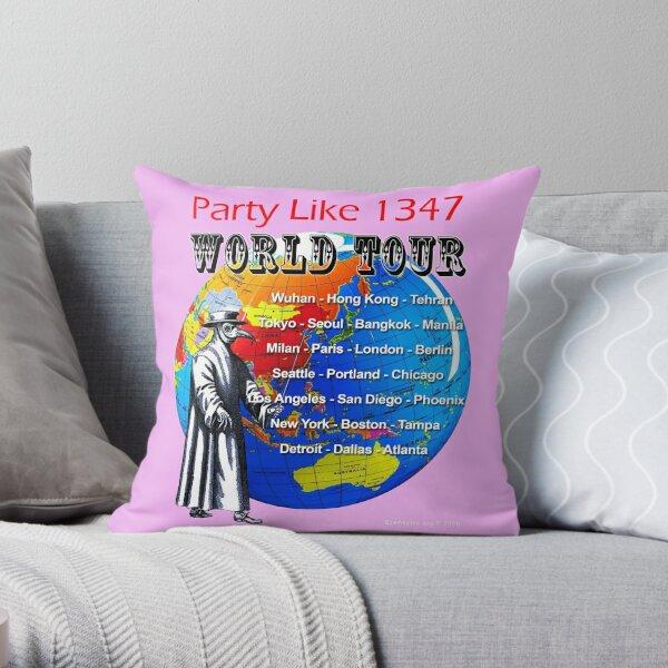 Party Like 1347 World Tour Throw Pillow