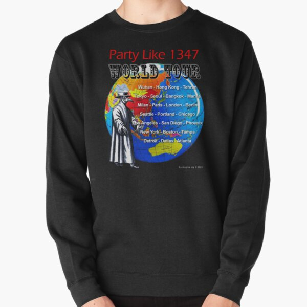 Party Like 1347 World Tour Pullover Sweatshirt