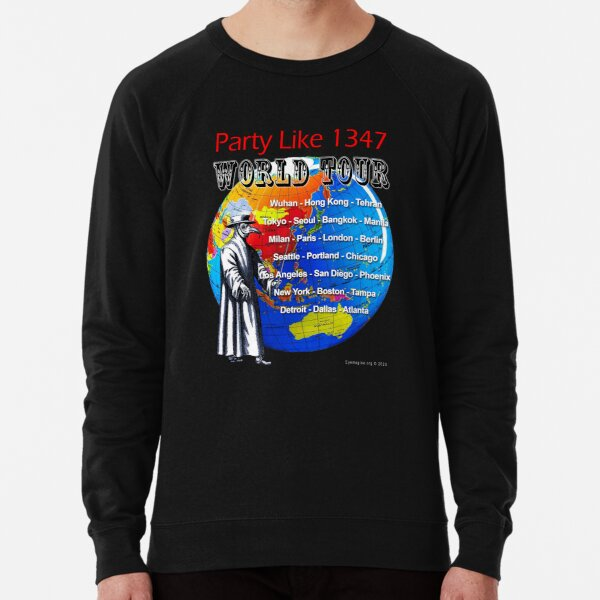 Party Like 1347 World Tour Lightweight Sweatshirt