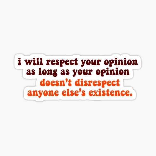 Respektiere deine Meinung Sticker