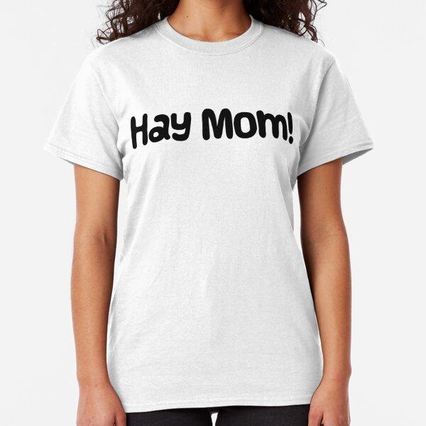 "Guinea Pig Slogan ""Hay Mom!"" Classic T-Shirt"