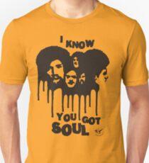I know you got soul T-Shirt