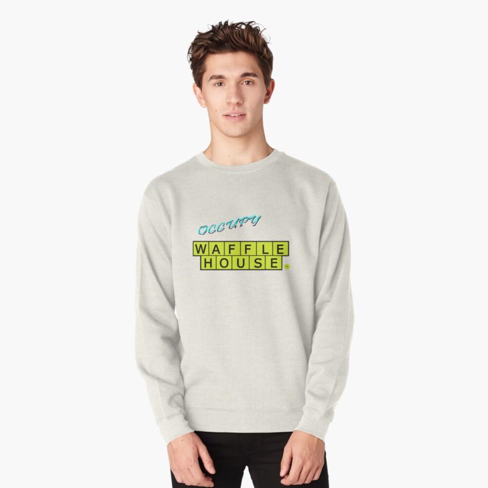 Occupy Waffle House Pullover Sweatshirt