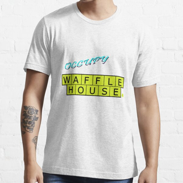 Occupy Waffle House Essential T-Shirt