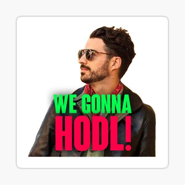 We gonna HODL! Sticker