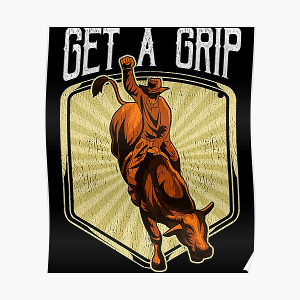 Funny Get a Grip Competitive Bull Riding Pun Poster