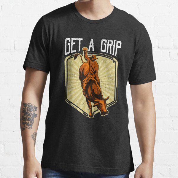 Funny Get a Grip Competitive Bull Riding Pun Essential T-Shirt