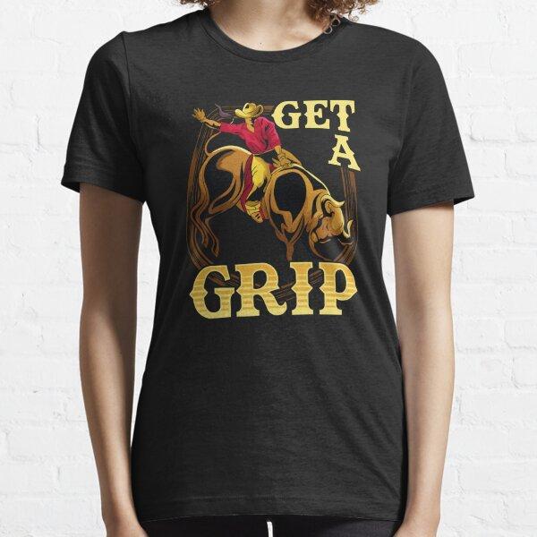 Get A Grip Bullrider Funny Competitive Riding Pun Essential T-Shirt