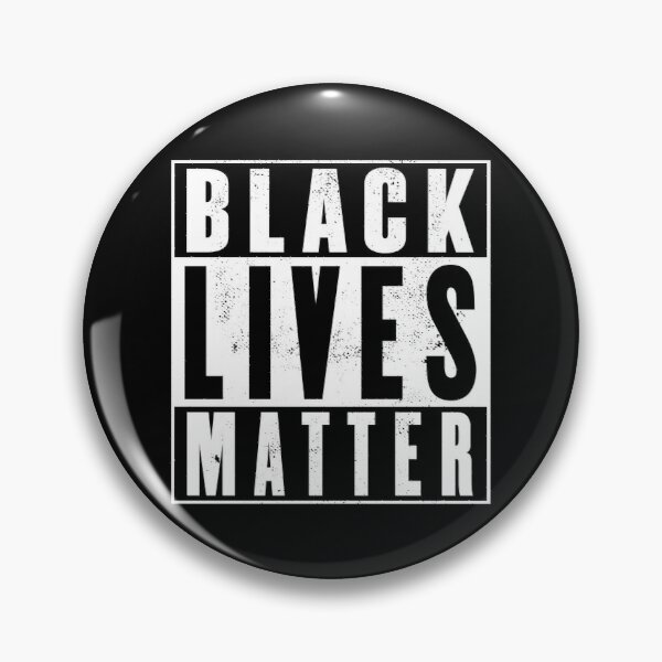 Black Lives Matter (distressed design)! Pin