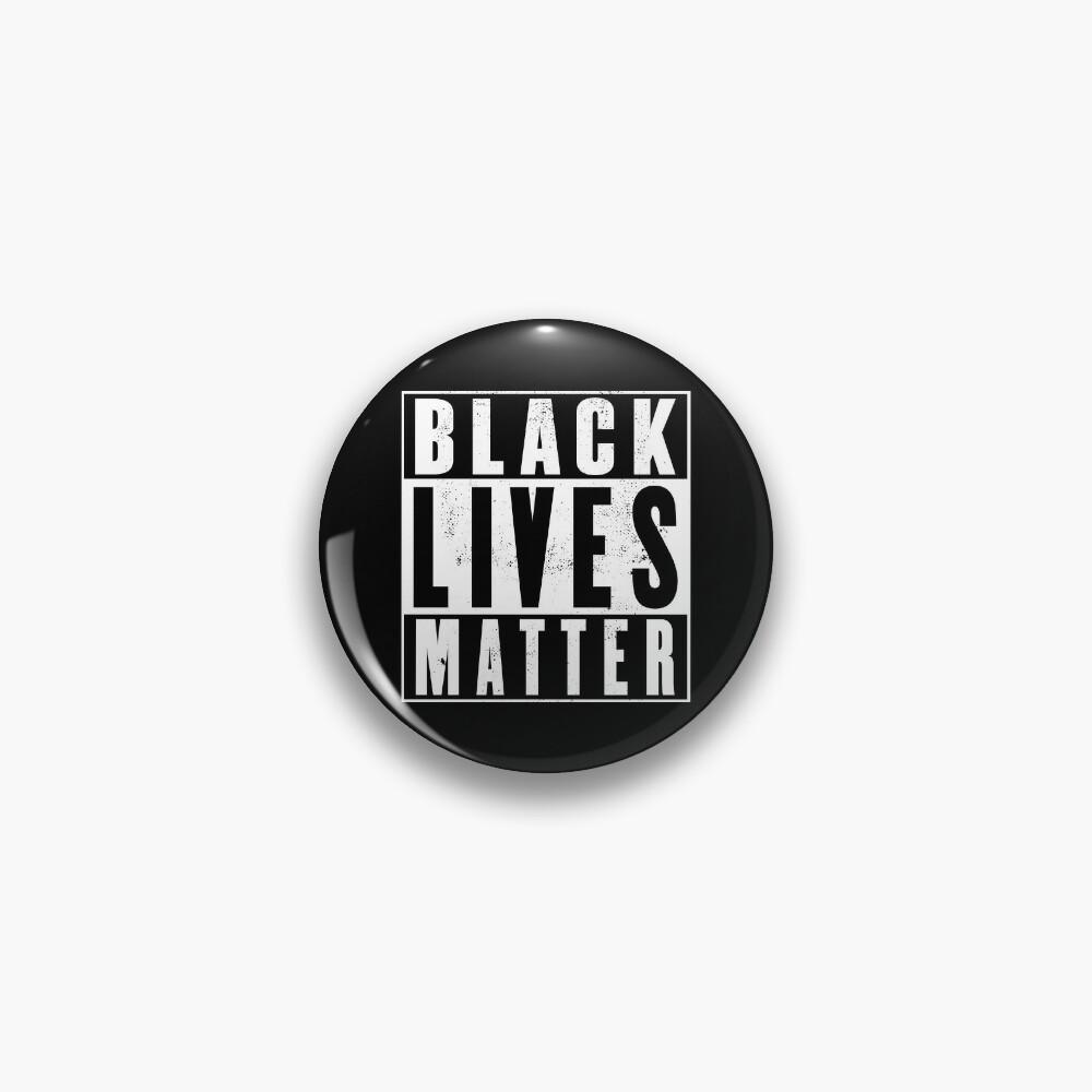 Black Lives Matter (distressed design)! Pin