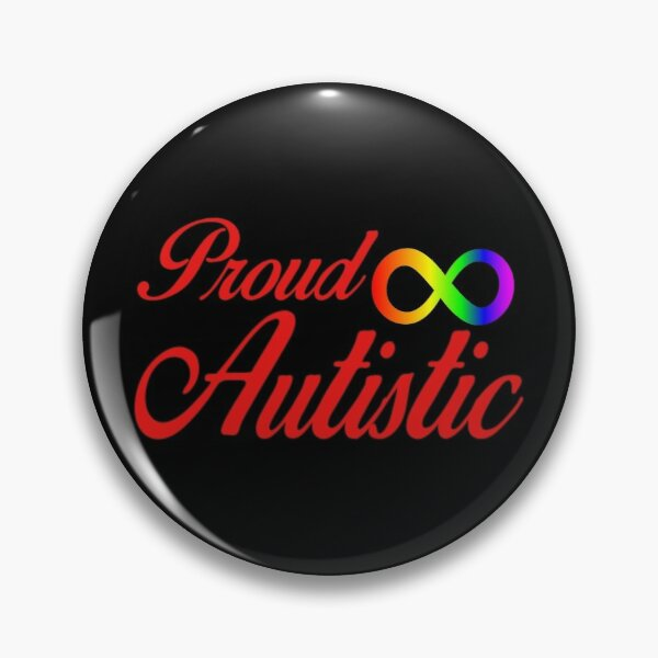 Proud Autistic Pin