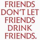 True Blood - Friends don't let friends drink friends II by VamireBlood