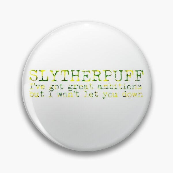 Slytherpuff Quote Pin