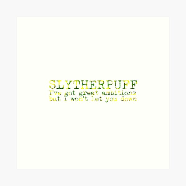 Slytherpuff Quote Art Print