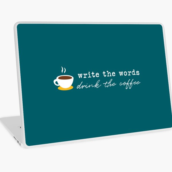 Write the Words, Drink the Coffee Laptop Skin