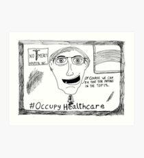 Occupy Healthcare editorial cartoon Art Print