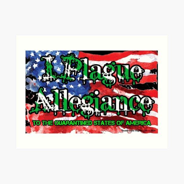 I Plague Allegiance Art Print