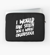 I Would Have Stolen You A Whole Orchestra Laptop Sleeve