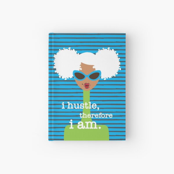 I Hustle, Therefore I Am Hardcover Journal