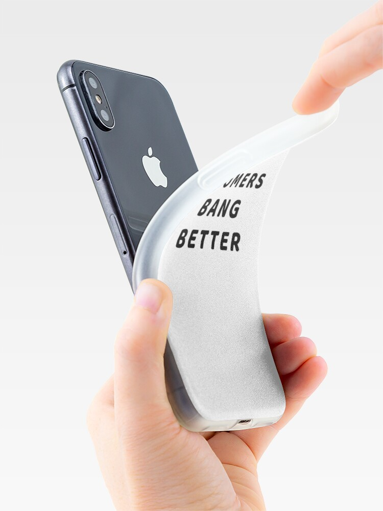 Alternate view of BOOMERS BANG BETTER iPhone Case & Cover