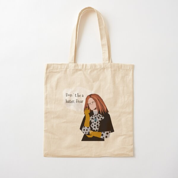 Don't Be A Hater Dear Cotton Tote Bag