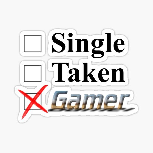 Single, Taken, Gamer Sticker