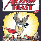 Action Toast by Scott Weston