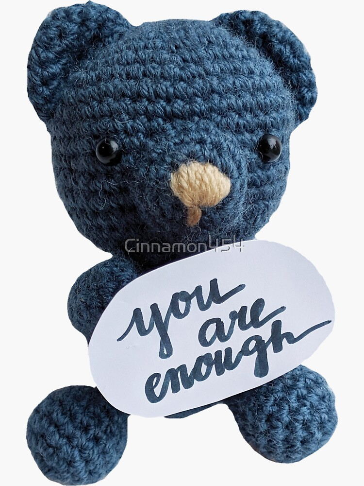You are ENOUGH Bear! by Cinnamon454