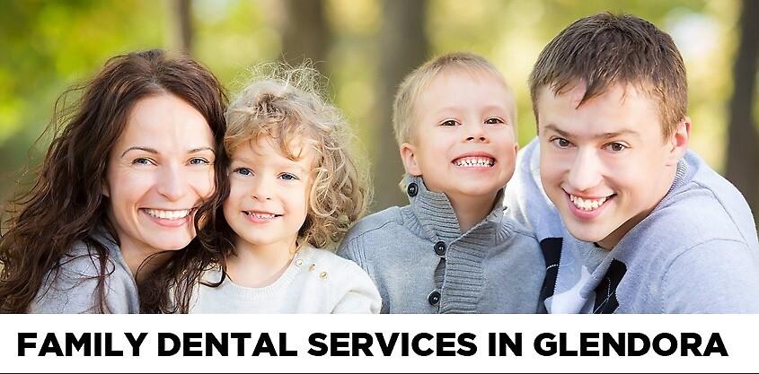 Family Dental Services in Glendora by Glendora Dentist