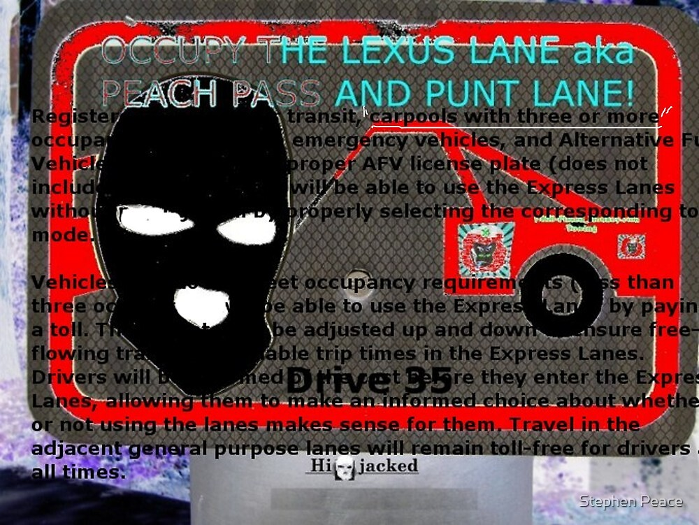 OCCUPY I-85 Peach Pass Lane - 3 or more! by Stephen Peace