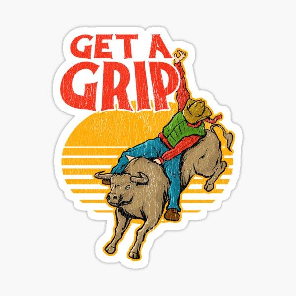 Get A Grip Funny Bull Riding Pun Sticker