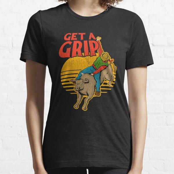 Get A Grip Funny Bull Riding Pun Essential T-Shirt