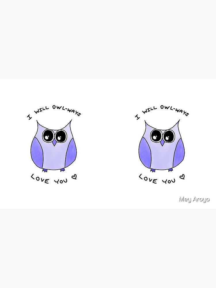 I will Owlways love you Owl pun love message  by DinksiStyle