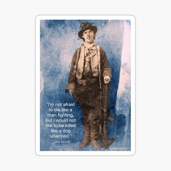 Billy the Kid Speaks Sticker