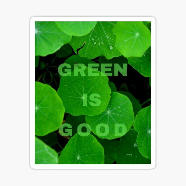 Green is Good #2 Sticker