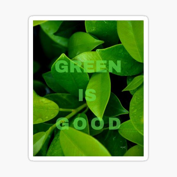 Green is Good #3 Sticker