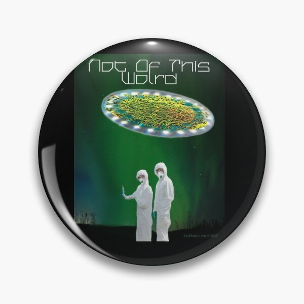 Not of This World Pin