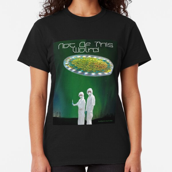 Not of This World Classic T-Shirt