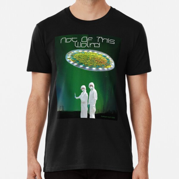 Not of This World Premium T-Shirt