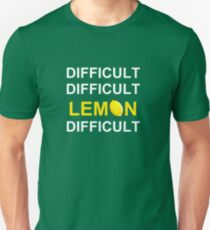'Difficult, Difficult, Lemon, Difficult' Unisex T-Shirt