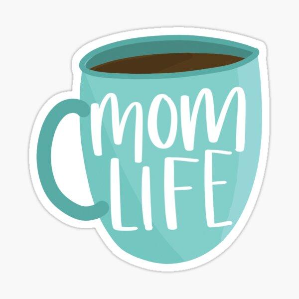 Mom Life Coffee Mug Sticker