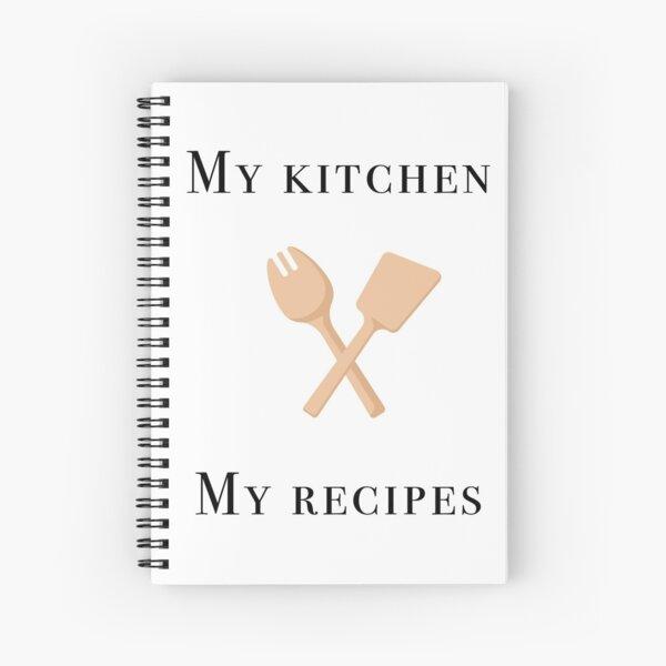 My kitchen my recipies Spiral Notebook